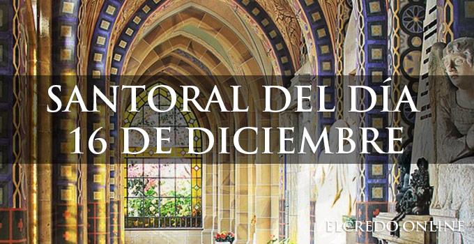 Santoral 16 de diciembre