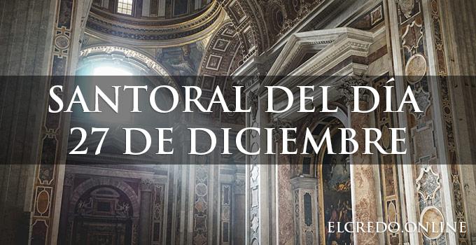 santoral del 27 diciembre