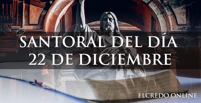Santorales católicos de diciembre 22