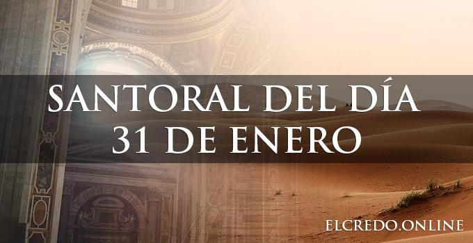 Santoral católico del 31 de enero