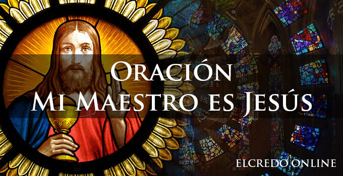 Mi maestro es Jesús enseñanzas católicas